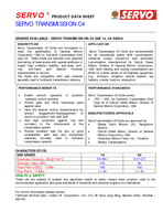 SERVO PRODUCT DATA SHEET SERVO TRANSMISSION C HEALTH  SAFETY These oils are unlikely to present any significant heal th or safety hazard when properly used in the recommended application and good sta