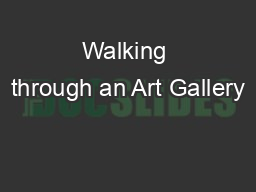 Walking through an Art Gallery