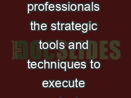 Certicate Program Providing professionals the strategic tools and techniques to execute projects programs and portfolios