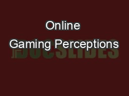 Online Gaming Perceptions