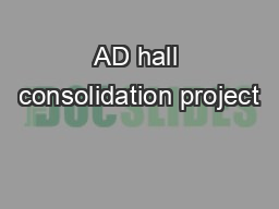 AD hall consolidation project