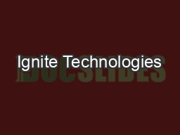 Ignite Technologies PowerPoint PPT Presentation