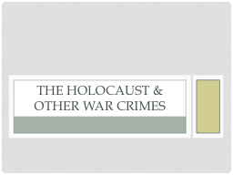 The Holocaust & other war crimes PowerPoint PPT Presentation