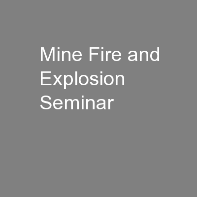 Mine Fire and Explosion Seminar PowerPoint PPT Presentation