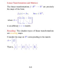 Linear Transformations and Matrices The linear transformations are precisely the maps of the form   for where