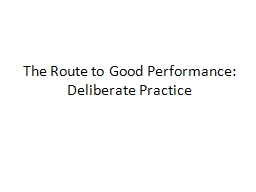 The Route to Good Performance: Deliberate Practice