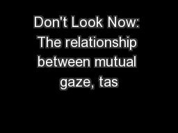 Don't Look Now: The relationship between mutual gaze, tas