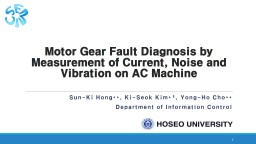 Motor Gear Fault Diagnosis by Measurement of Current, Noise