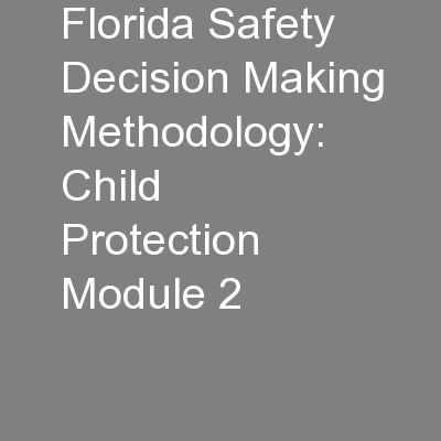 Florida Safety Decision Making Methodology: Child Protection Module 2