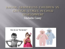 Raising genderless children vs. critical stages in child de