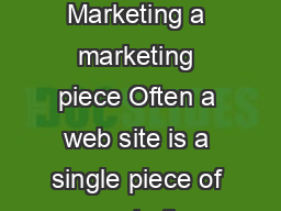Web Marketing SEM  SEO Marketing a marketing piece Often a web site is a single piece of a marketing cam paign for a product or service