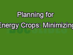 Planning for Energy Crops: Minimizing