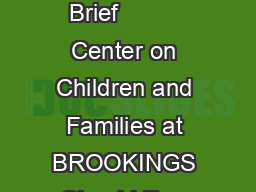 May  CCF Brief          Center on Children and Families at BROOKINGS Should Ever PDF document - DocSlides