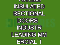 HERMACORE OOR YSTEMS INSULATED SECTIONAL DOORS   INDUSTR LEADING MM ERCIAL  I NDUSTRIAL S OLUTIONS THE BEST TECHNOLOGY