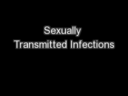 Sexually Transmitted Infections PowerPoint PPT Presentation