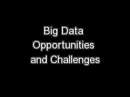 Big Data Opportunities and Challenges
