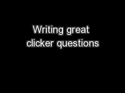 Writing great clicker questions