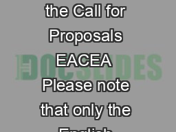 EUROPEAN COMMISSION ERASMUS MUNDUS Action  Partnerships Guidelines to the Call for Proposals EACEA  Please note that only the English version of the Guidelines to the Call for Proposals EACEA   is le