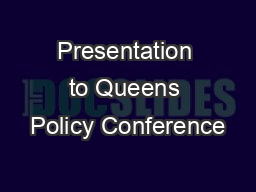 Presentation to Queens Policy Conference