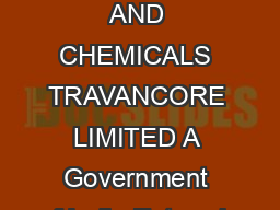 THE FERTILISERS AND CHEMICALS TRAVANCORE LIMITED A Government of India Enterpris