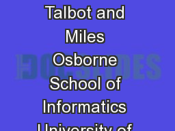 Smoothed Bloom lter language models TeraScale LMs on the Cheap David Talbot and Miles Osborne School of Informatics University of Edinburgh  Buccleuch Place Edinburgh EH LW UK d