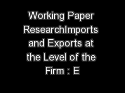 Working Paper ResearchImports and Exports at the Level of the Firm : E