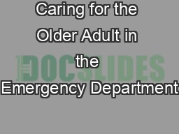 Caring for the Older Adult in the Emergency Department