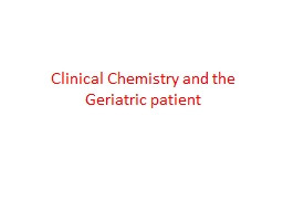 Clinical Chemistry and the Geriatric patient