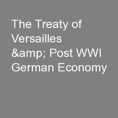 post wwi treaties Evaluate wilson's fourteen points, his negotiations at the versailles treaty talks,  and the national debate over treaty ratification and the league of nations.