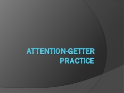 Attention-Getter Practice