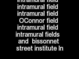 intramural field  intramural field  intramural field  OConnor field intramural field  intramural fields  and  bissonnet street institute ln PowerPoint PPT Presentation
