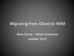 Migrating from Ghost to WIM PowerPoint PPT Presentation