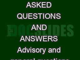 FREQUENTLY ASKED QUESTIONS AND ANSWERS Advisory and general questions