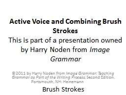 Active Voice and Combining Brush Strokes