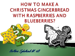 HOW TO MAKE A CHRISTMAS GINGERBREAD WITH RASPBERRIES AND BL