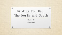 Girding for War: The North and South