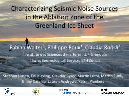 Characterizing Seismic Noise Sources in the Ablation Zone o