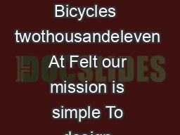 Performance Bicycles  twothousandeleven At Felt our mission is simple To design  PDF document - DocSlides