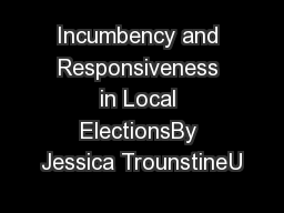 Incumbency and Responsiveness in Local ElectionsBy Jessica TrounstineU