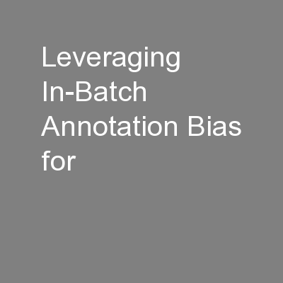 Leveraging In-Batch Annotation Bias for