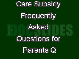 uly  Child Care Subsidy Frequently Asked Questions for Parents Q
