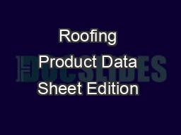Roofing Product Data Sheet Edition
