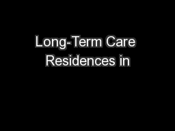 Long-Term Care Residences in PowerPoint Presentation, PPT - DocSlides