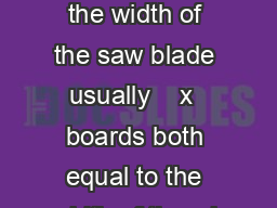 old window  x  boards both equal to the length of the window plus the width of the saw blade usually    x  boards both equal to the width of the wi ndow minus  plus the width of the saw blade usuall PowerPoint PPT Presentation