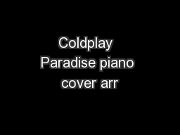 Coldplay  Paradise piano cover arr