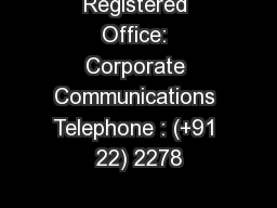 Registered Office: Corporate Communications Telephone : (+91 22) 2278