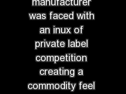 The Challenge An industrial tape manufacturer was faced with an inux of private label competition creating a commodity feel for their highperformance product