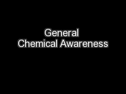 General Chemical Awareness PowerPoint PPT Presentation