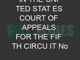 IN THE UNI TED STAT ES COURT OF APPEALS FOR THE FIF TH CIRCU IT No