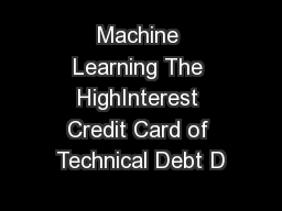Machine Learning The HighInterest Credit Card of Technical Debt D